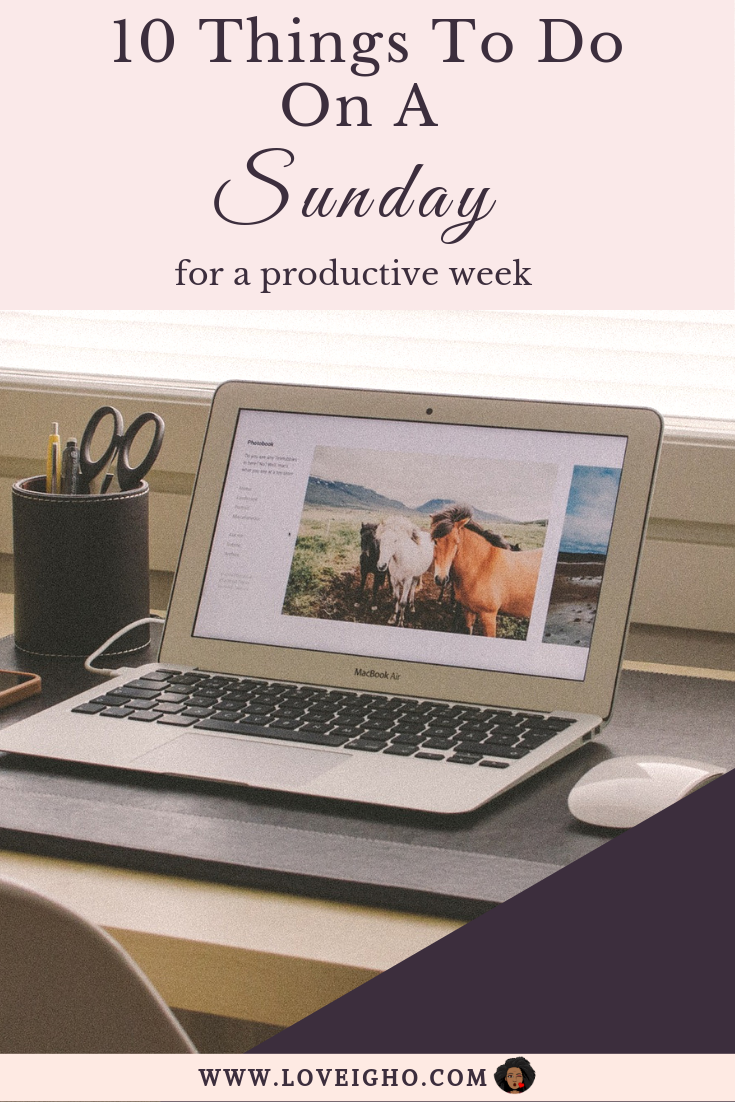 10 Productive Things To Do On A Sunday | Love Igho