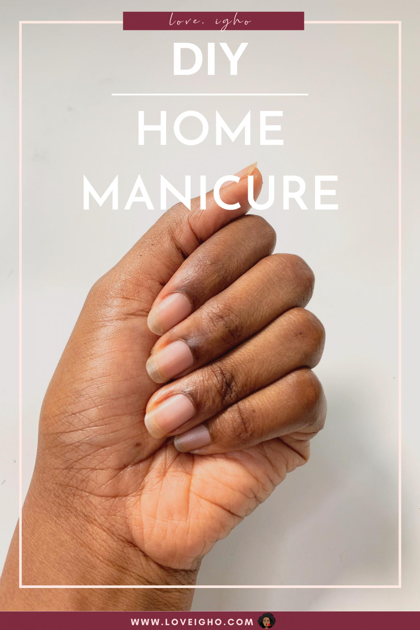 How to Do A Home Manicure | Love Igho